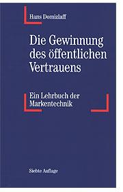 Die Gewinnung des öffentlichen Vertrauens - Markentechnik - Hans Domizlaff