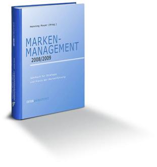 Marken-Management 2008/2009 Herausgeber: Henning Meyer Edition Horizont