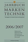 Jahrbuch Markentechnik 2006/2007 Herausgegeben von Alexander Deichsel und Henning Meyer